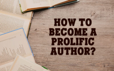 How to Become a Prolific Author?