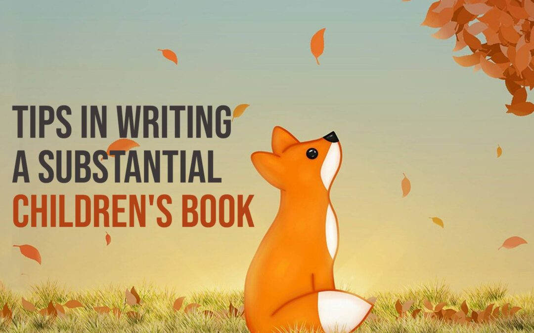 Tips in Writing a Substantial Children's Book