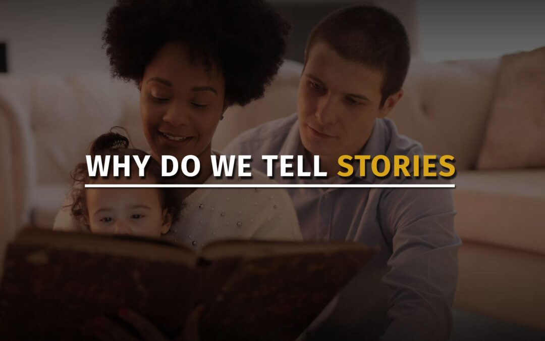 Why Do We Tell Stories